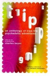 Tripping : An Anthology of True-Life Psychedelic Adventures - Charles Hayes, Alex Grey