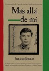Mas alla de mi Reaching Out Spanish Edition - Francisco Jiménez
