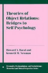 Theories of Object Relations: Bridges to Self Psychology - Howard Bacal