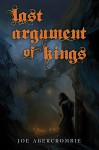 Last Argument of Kings (Signed Limited Edition) (First Law, Volume 3) - Joe Abercrombie