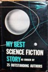 My Best Science Fiction Story - Robert A. Heinlein, L. Sprague de Camp, Paul Ernst, Jack Williamson, Robert Bloch, Theodore Sturgeon, Clark Ashton Smith, Edmond Hamilton, Fredric Brown, Manly Wade Wellman, A.E. van Vogt, Leo Margulies, L. Ron Hubbard, Eando Binder, Cleve Cartmill, Fletcher Pratt, Murra