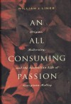 An All Consuming Passion - William J. Lines