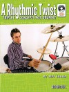 A Rhythmic Twist: Triplet Concepts for Drumset [With CD (Audio)] - Jeff Salem, Joe Bergamini, Rick Gratton