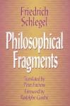 Philosophical Fragments - Friedrich von Schlegel, Peter Edgerly Firchow, Peter Firchow, Rodolphe Gasché
