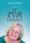 The Jesus Experience - Wendy Anderson