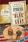 Best Little Stories of the Blue and Gray - C. Brian Kelly, Ingrid Smyer