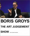 Boris Groys: The Art of Judgement Show - Zdenka Badovinac, Barbara Vanderlinden