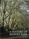 A History of Bishops Park - Sally Miller