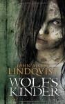 Wolfskinder: Roman - John Ajvide Lindqvist