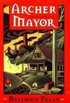 Bellows Falls (Joe Gunther Mysteries) by Mayor, Archer (1997) Hardcover - Archer Mayor