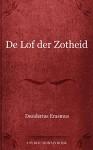 De Lof der Zotheid (Dutch Edition) - Desiderius Erasmus