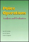 Police Operations: Analysis and Evaluation - Gary W. Cordner, Larry K. Gaines, Victor E. Kappeler