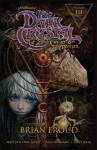 Jim Henson's The Dark Crystal Creation Myths Volume 3 - Brian Froud, Alex Sheikman, Matthew Dow Smith, Lizzy John, Jim Hensen