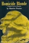 Homicide Blonde - Maurice Procter
