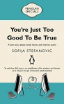 You're Just Too Good to Be True: Penguin Special - Sofija Stefanovic