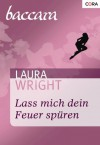 Lass mich dein Feuer spüren (German Edition) - Laura Wright