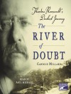 The River of Doubt: Theodore Roosevelt's Darkest Journey - Paul Michael, Candice Millard