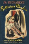 The Bucharest Ballerina Murders - F. van Wyck Mason