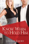 Know When to Hold Him (Entangled Select Contemporary) - Lindsay Emory