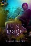Junk Mage - Bruce Eliot Cooper