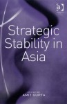 Strategic Stability In Asia - Amit Gupta