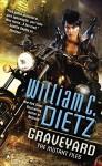 Graveyard: The Mutant Files - William C. Dietz