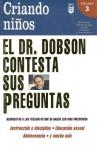 Dr. Dobson Contesta Sus Preguntas No. 3: Criando Ninos - James C. Dobson