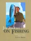 Joe Brooks on Fishing - Don Sedgwick, Lefty Kreh