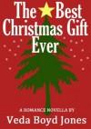 The Best Christmas Gift Ever - Veda Boyd Jones