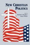 New Christian Politics - David G. Bromley