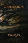 Consequences - John Quick