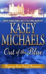 Out of the Blue (A Regency Time Travel Romance) - Kasey Michaels