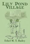 Lily Pond Village - Ethel M. T. Bailey