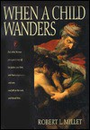 When a Child Wanders - Robert L. Millet