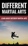 Different Martial Arts - Learn About Popular Martial Arts - Thomas Lewis