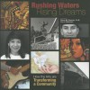 Rushing Waters, Rising Dreams: How the Arts Are Transforming a Community - Luis J. Rodríguez, Denise M. Sandoval
