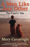 A Man Like Any Other: The Priest's Tale - Mary Cavanagh