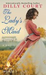 The Lady's Maid: A Novel - Dilly Court