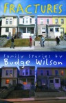Fractures: Family Stories by Budge Wilson - Budge Wilson