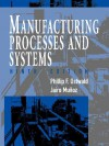 Manufacturing Processes and Systems - Phillip F. Ostwald