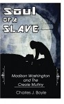 Soul of A Slave: Madison Washington and The Creole Mutiny - Charles Boyle
