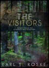 The Visitors: Eight Tales of Strange Encounters - Earl T. Roske