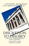 Discretion to Disobey: A Study of Lawful Departures from Legal Rules - Mortimer R. Kadish, Sanford H. Kadish