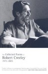 The Collected Poems of Robert Creeley, 1975�2005 - Robert Creeley