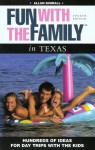 Fun with the Family in Texas, 4th: Hundreds of Ideas for Day Trips with the Kids - Allan C. Kimball