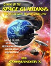 Coming of the Space Guardians - UFO Rescue Squad, Millions to Be Saved - Commander X, Timothy Green Beckley, Tim R. Swartz