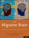 The Migraine Brain: Imaging Structure and Function - David Borsook, Arne May, Peter J. Goadsby