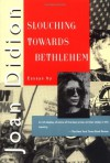 Slouching Towards Bethlehem (Touchstone Books ) - Joan Didion