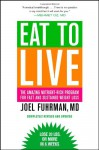 Eat to Live: The Amazing Nutrient-Rich Program for Fast and Sustained Weight Loss - Joel Fuhrman, Mehmet C. Oz