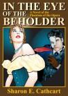 In The Eye of The Beholder: A Novel of The Phantom of the Opera - Sharon E. Cathcart